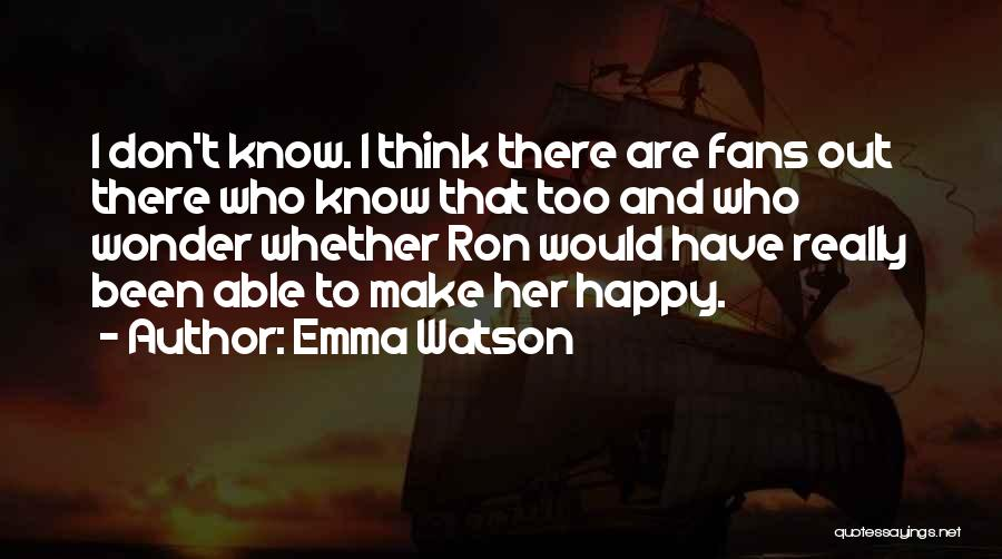 Not Happy With My Boyfriend Quotes By Emma Watson