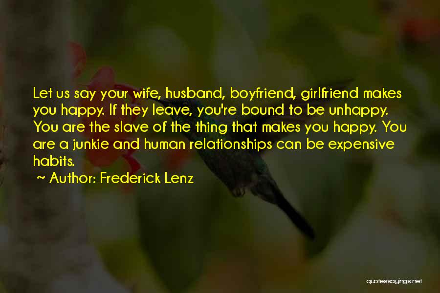 Not Happy With My Boyfriend Quotes By Frederick Lenz