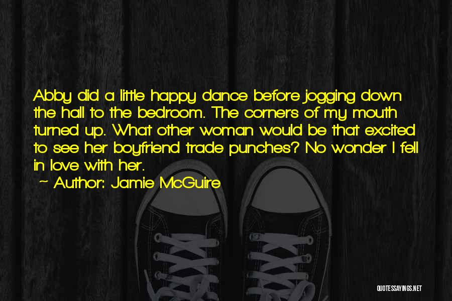 Not Happy With My Boyfriend Quotes By Jamie McGuire