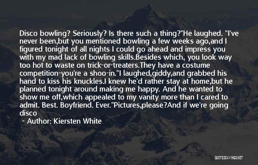 Not Happy With My Boyfriend Quotes By Kiersten White