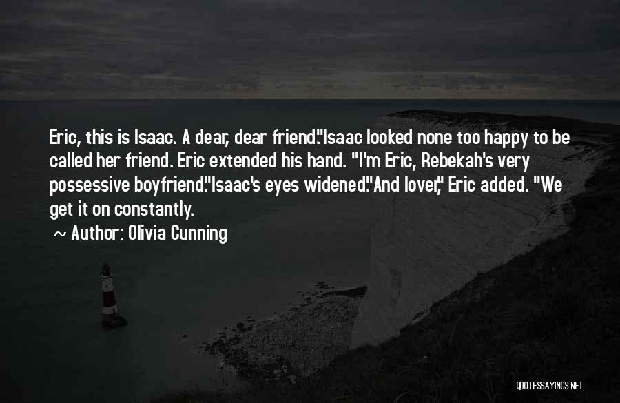 Not Happy With My Boyfriend Quotes By Olivia Cunning