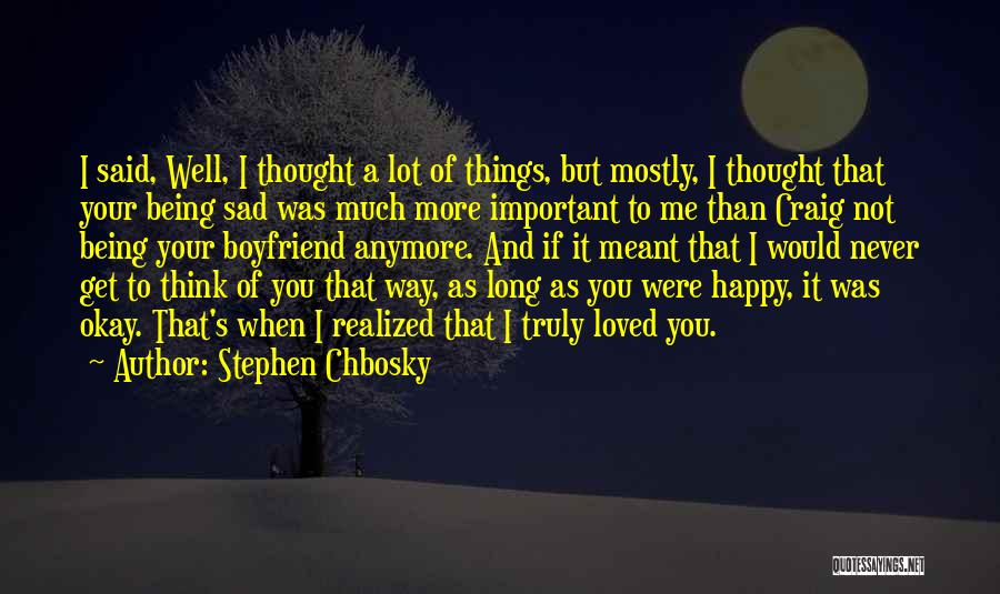 Not Happy With My Boyfriend Quotes By Stephen Chbosky