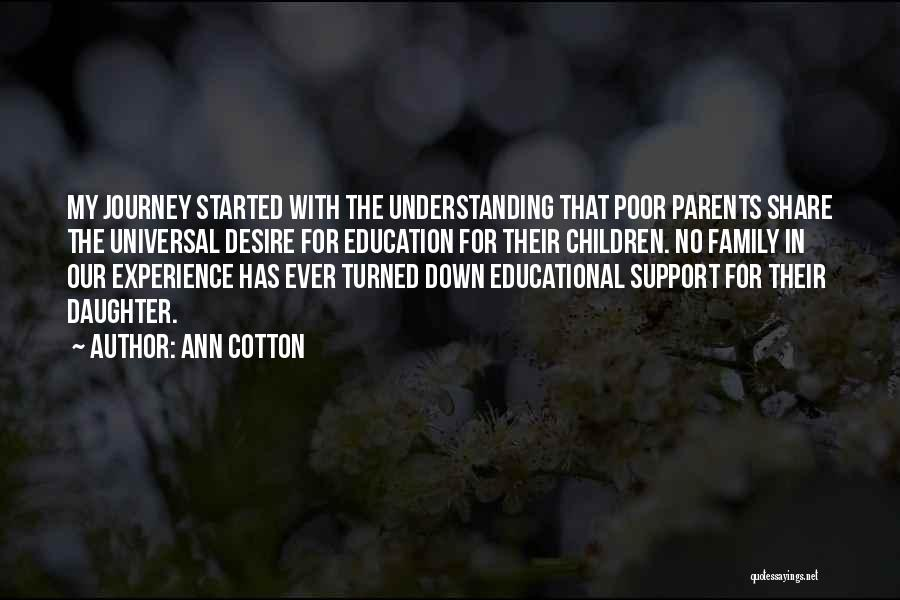 Not Having Family Support Quotes By Ann Cotton