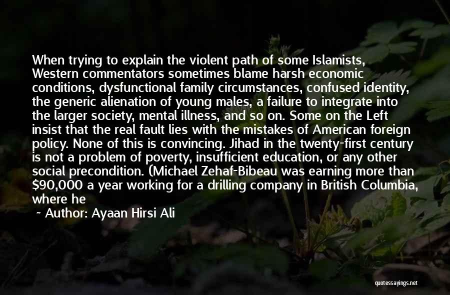 Not Having Family Support Quotes By Ayaan Hirsi Ali