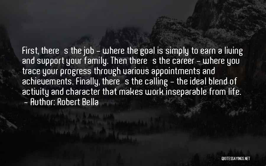 Not Having Family Support Quotes By Robert Bella