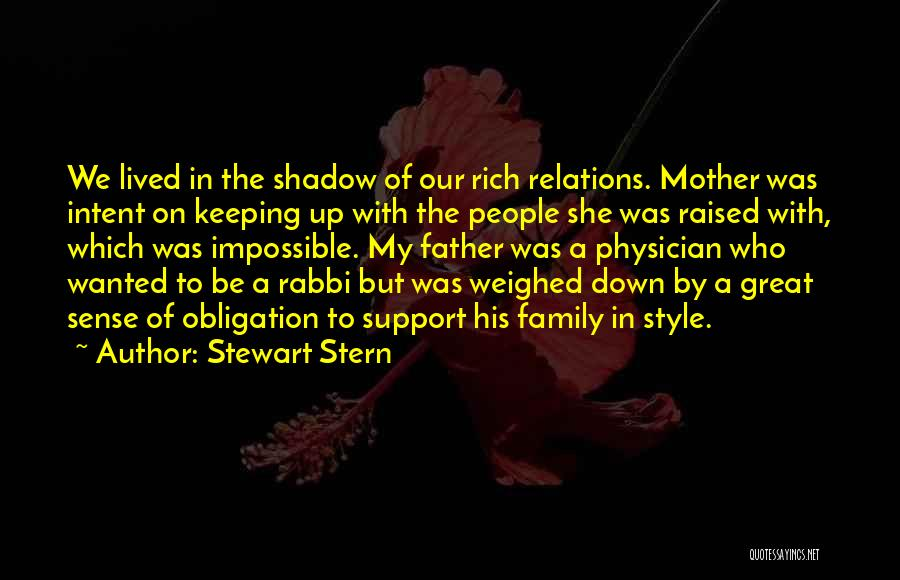 Not Having Family Support Quotes By Stewart Stern