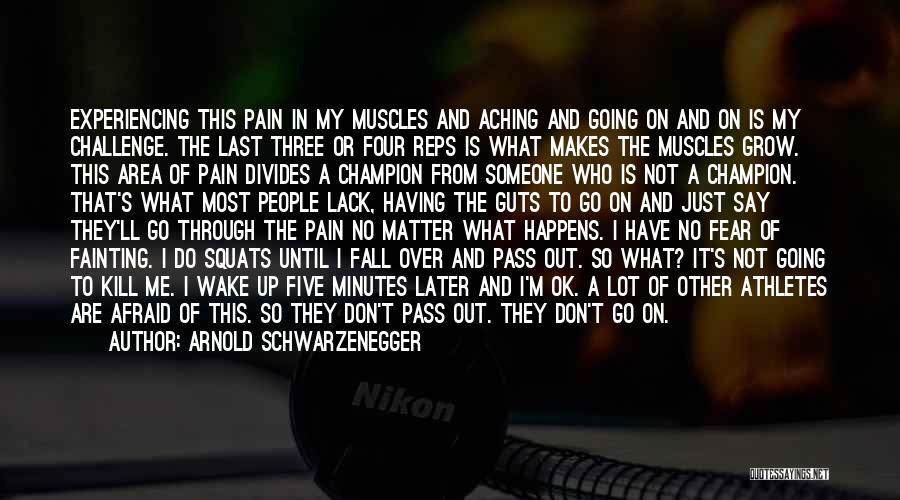 Not Having Muscles Quotes By Arnold Schwarzenegger