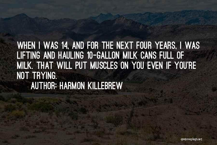 Not Having Muscles Quotes By Harmon Killebrew