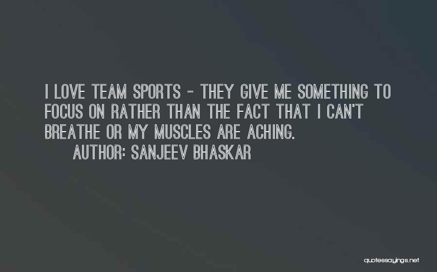 Not Having Muscles Quotes By Sanjeev Bhaskar
