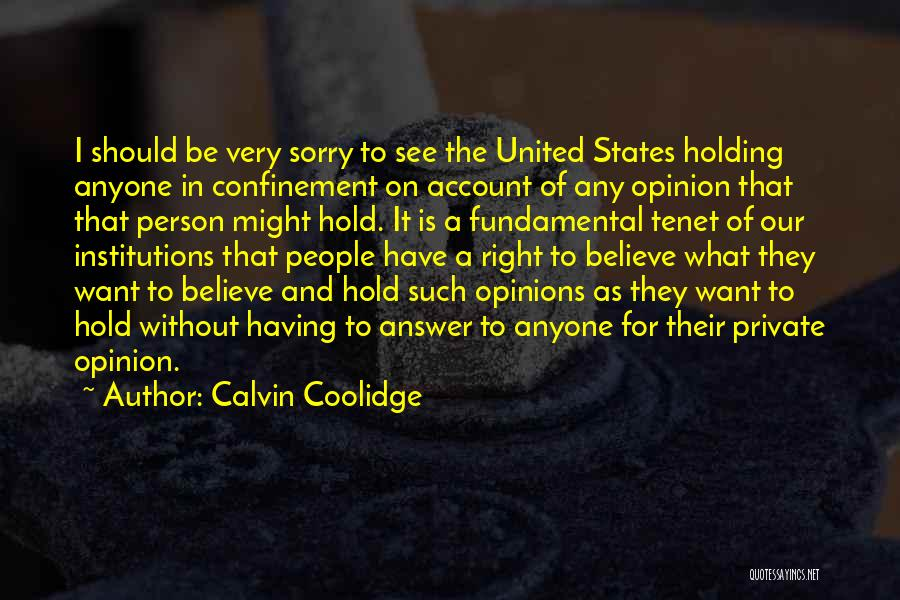 Not Having To Answer To Anyone Quotes By Calvin Coolidge