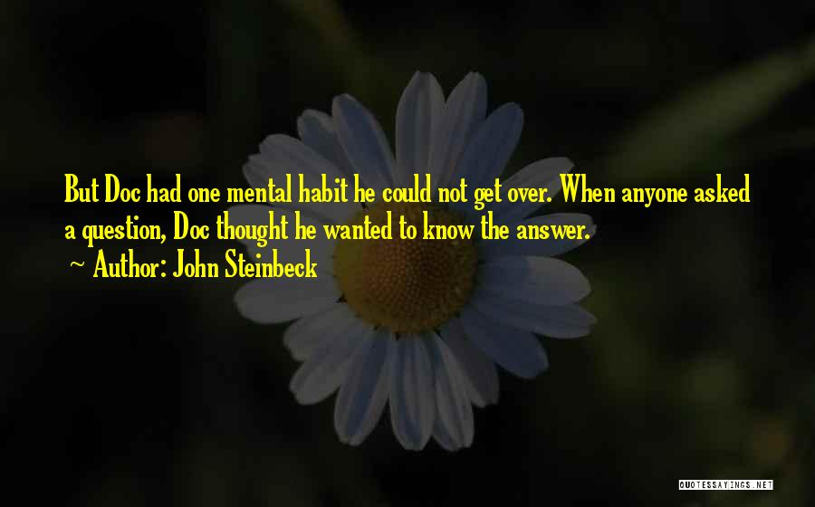 Not Having To Answer To Anyone Quotes By John Steinbeck