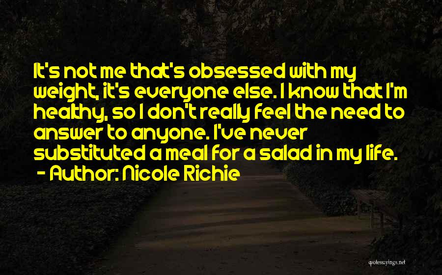 Not Having To Answer To Anyone Quotes By Nicole Richie