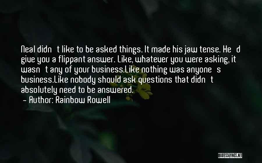 Not Having To Answer To Anyone Quotes By Rainbow Rowell