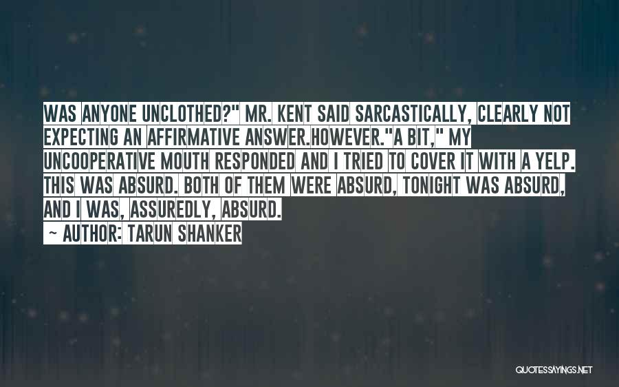 Not Having To Answer To Anyone Quotes By Tarun Shanker