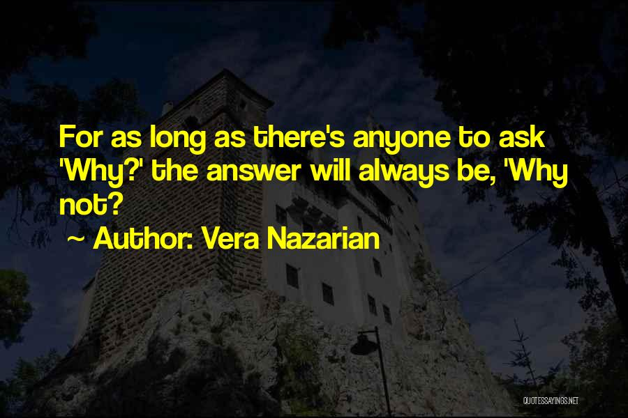 Not Having To Answer To Anyone Quotes By Vera Nazarian