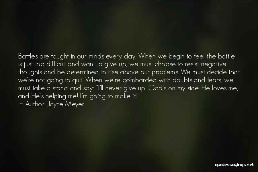 Not Having You By My Side Quotes By Joyce Meyer