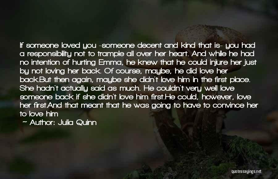 Not Hurting Someone Quotes By Julia Quinn