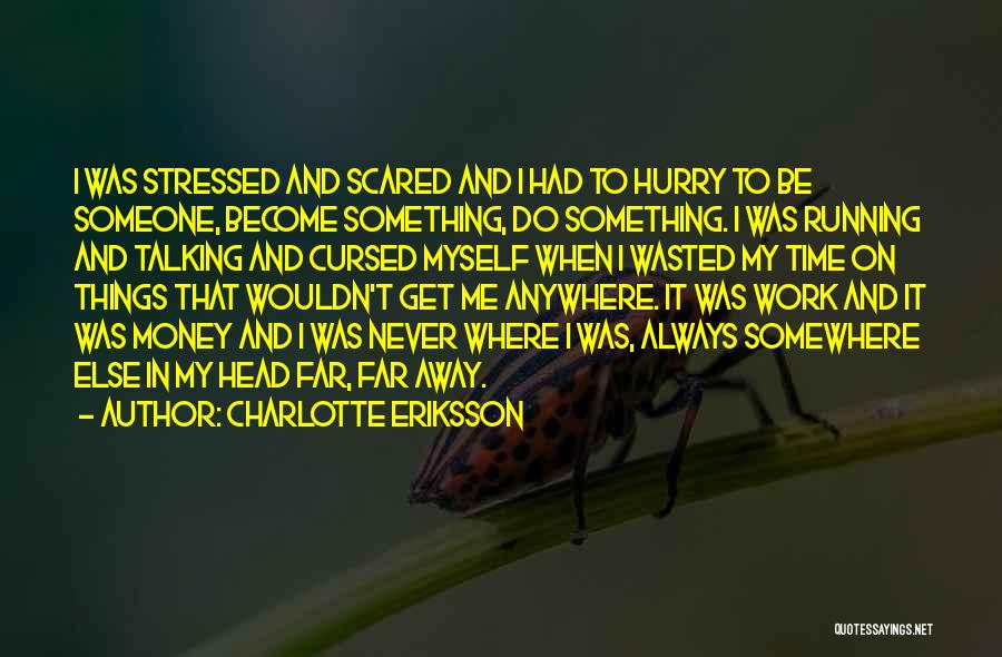 Not In The Talking Mood Quotes By Charlotte Eriksson
