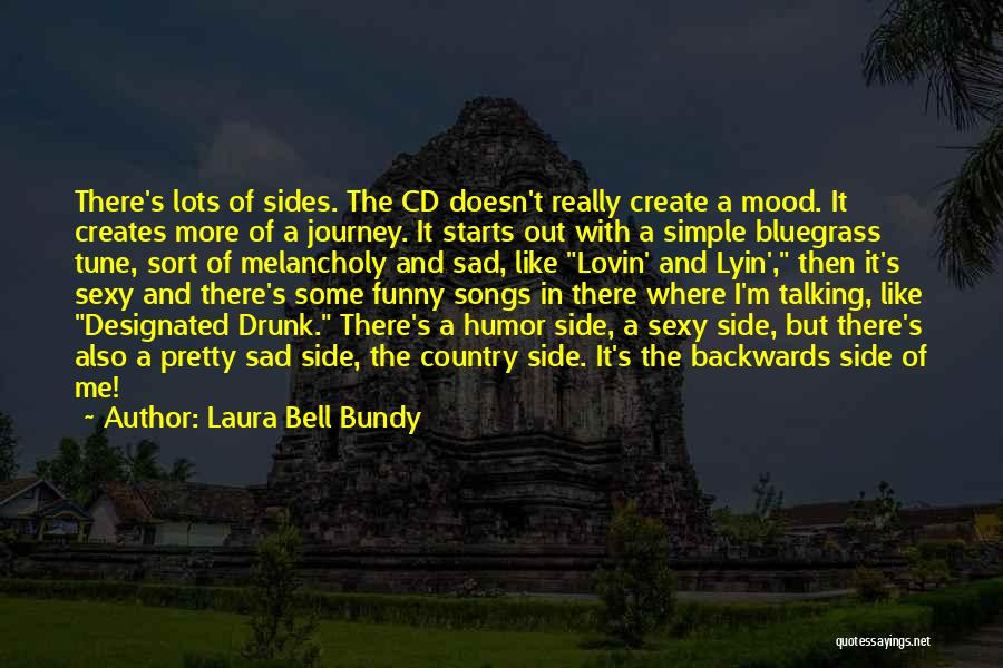 Not In The Talking Mood Quotes By Laura Bell Bundy