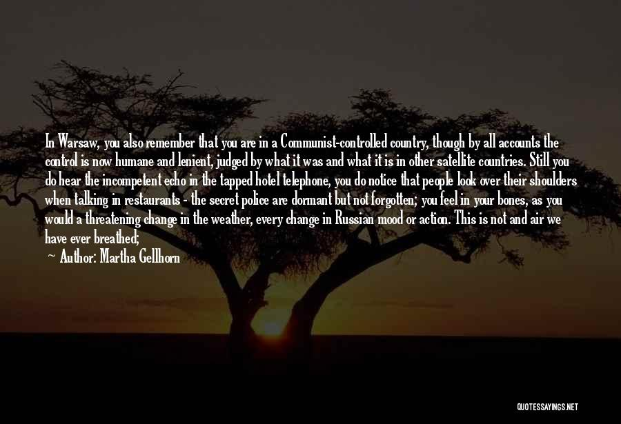 Not In The Talking Mood Quotes By Martha Gellhorn