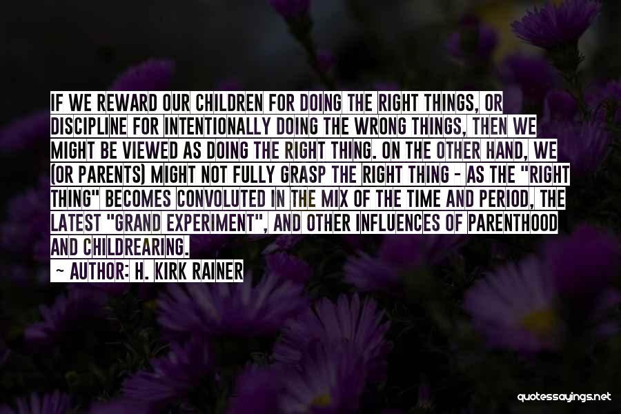 Not In The Wrong Quotes By H. Kirk Rainer