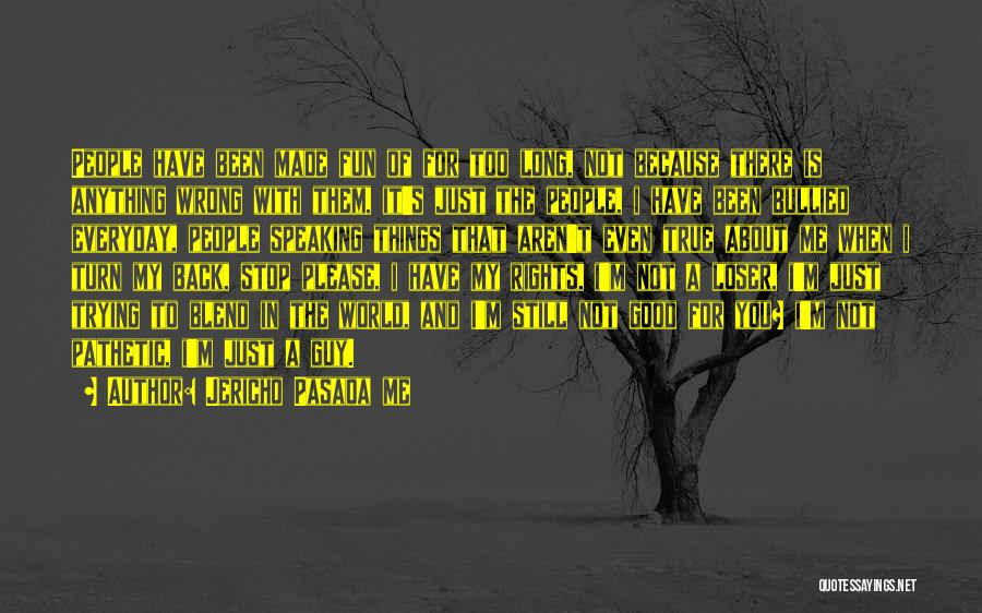 Not In The Wrong Quotes By Jericho Pasaoa Me