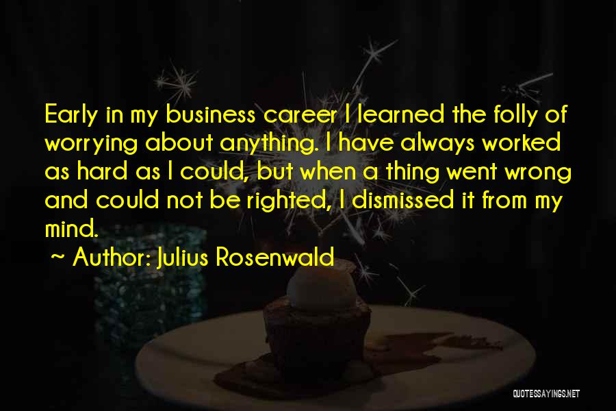 Not In The Wrong Quotes By Julius Rosenwald