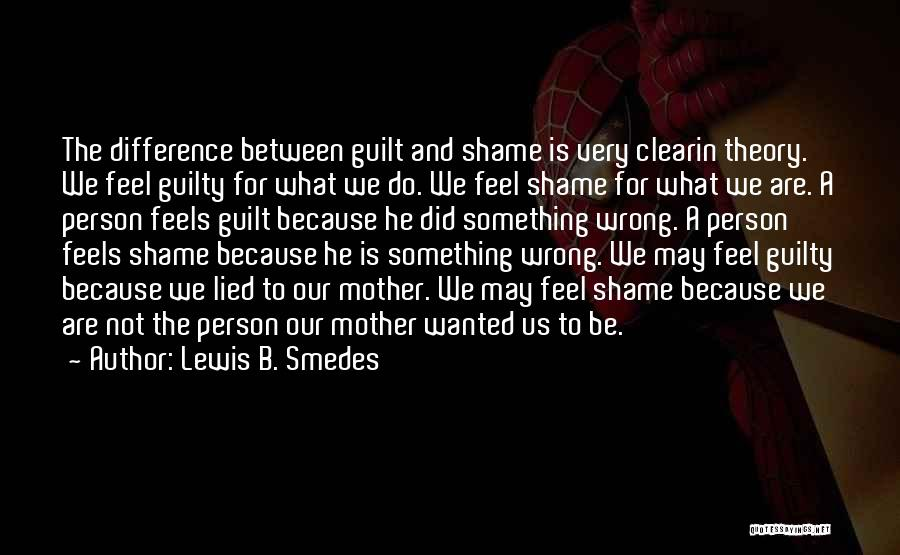 Not In The Wrong Quotes By Lewis B. Smedes