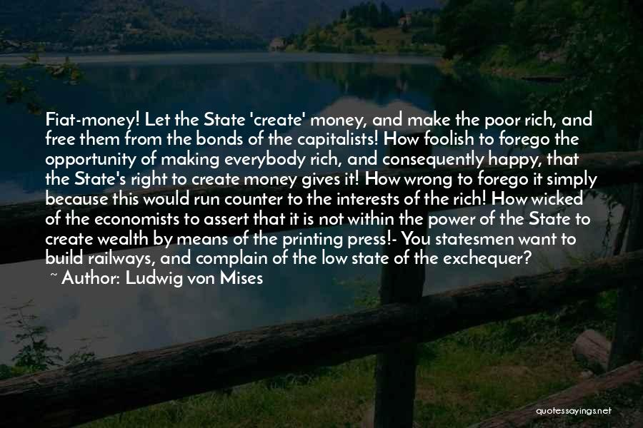 Not In The Wrong Quotes By Ludwig Von Mises