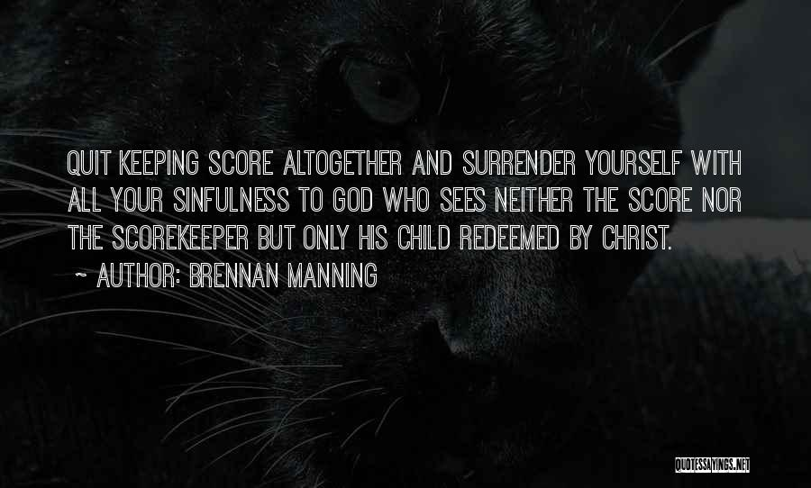 Not Keeping Score Quotes By Brennan Manning