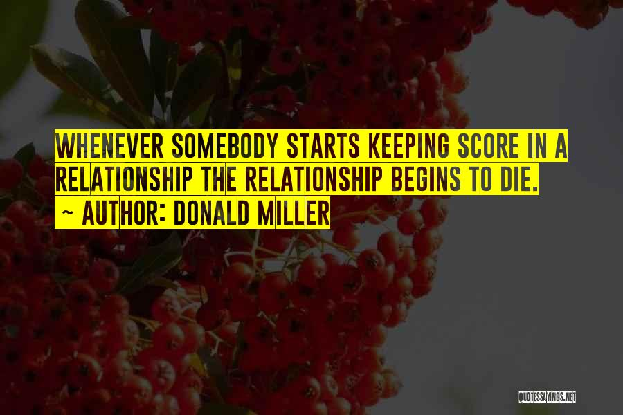 Not Keeping Score Quotes By Donald Miller