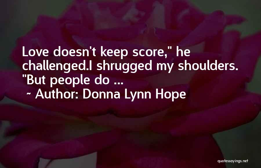 Not Keeping Score Quotes By Donna Lynn Hope