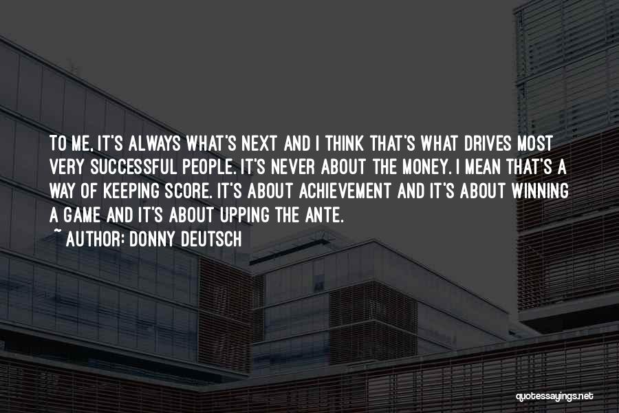 Not Keeping Score Quotes By Donny Deutsch