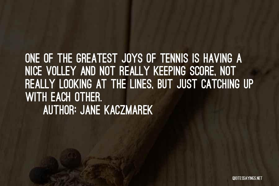 Not Keeping Score Quotes By Jane Kaczmarek