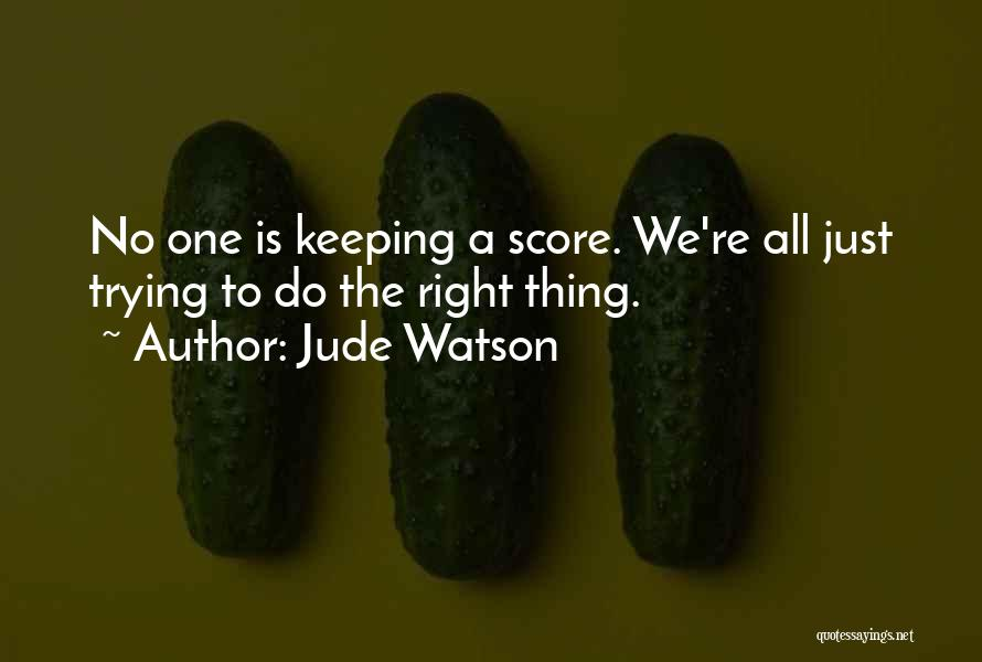 Not Keeping Score Quotes By Jude Watson