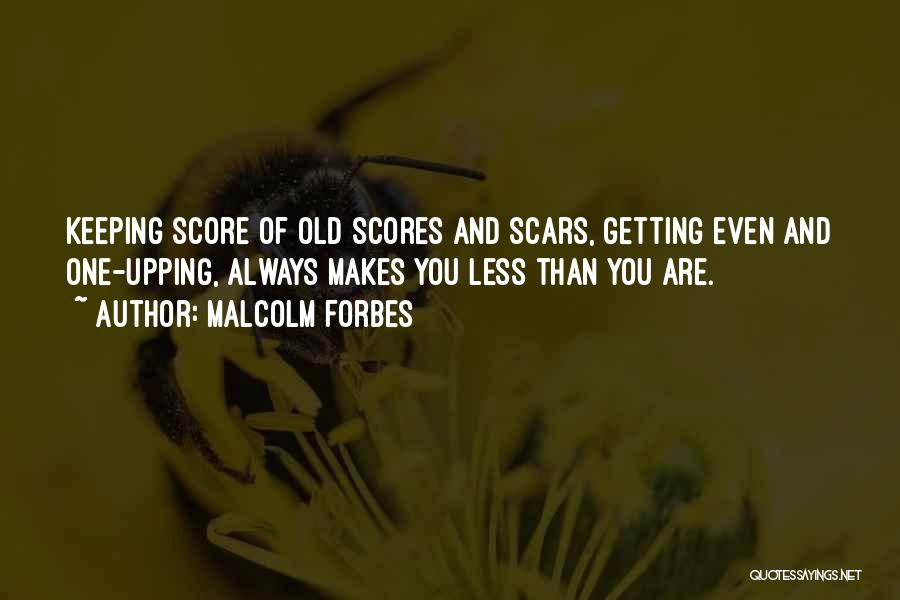 Not Keeping Score Quotes By Malcolm Forbes