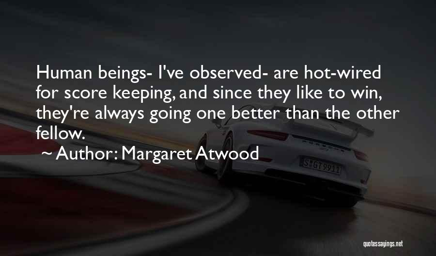 Not Keeping Score Quotes By Margaret Atwood