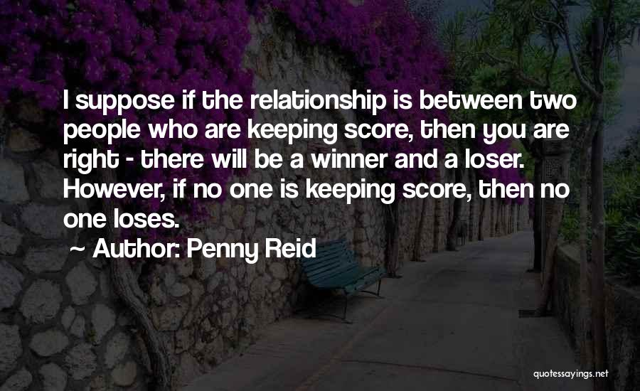 Not Keeping Score Quotes By Penny Reid