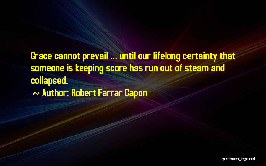 Not Keeping Score Quotes By Robert Farrar Capon