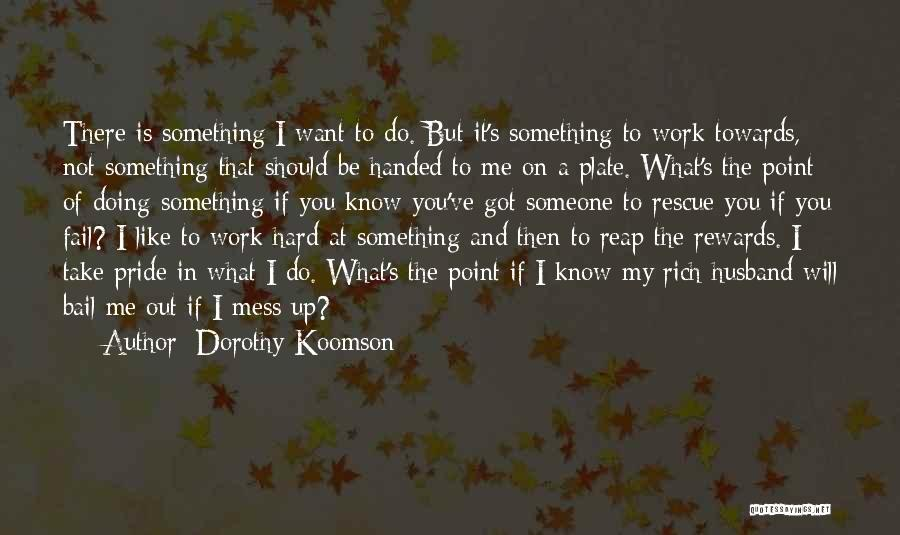 Not Know What You Want Quotes By Dorothy Koomson