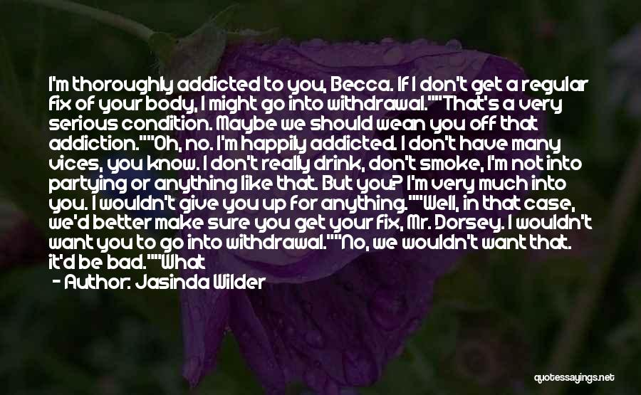 Not Know What You Want Quotes By Jasinda Wilder