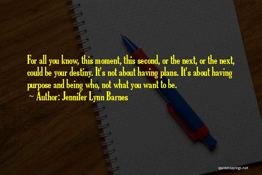 Not Know What You Want Quotes By Jennifer Lynn Barnes