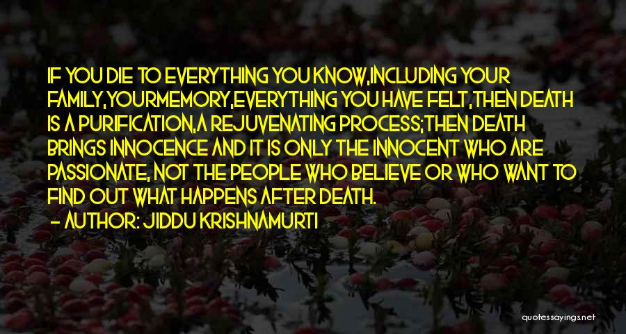 Not Know What You Want Quotes By Jiddu Krishnamurti