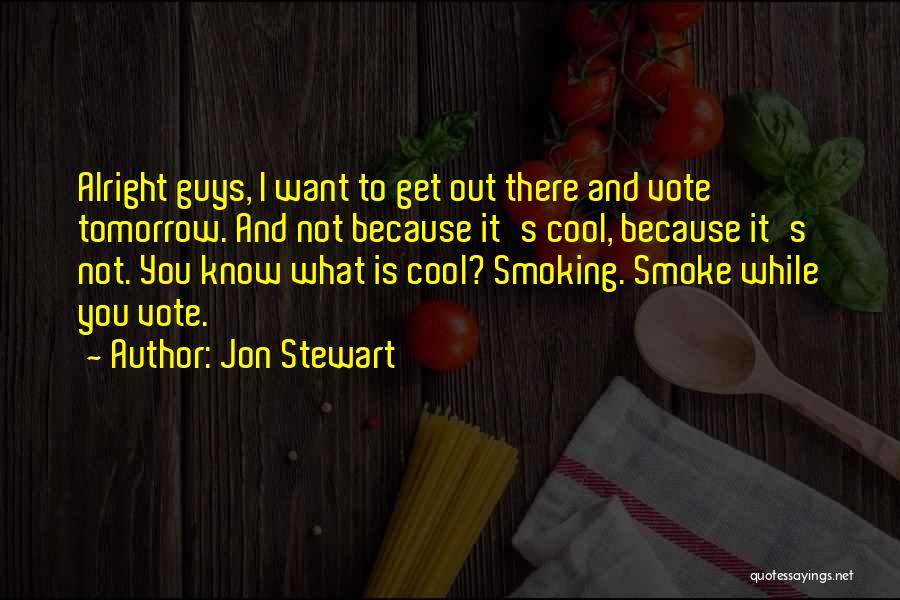 Not Know What You Want Quotes By Jon Stewart
