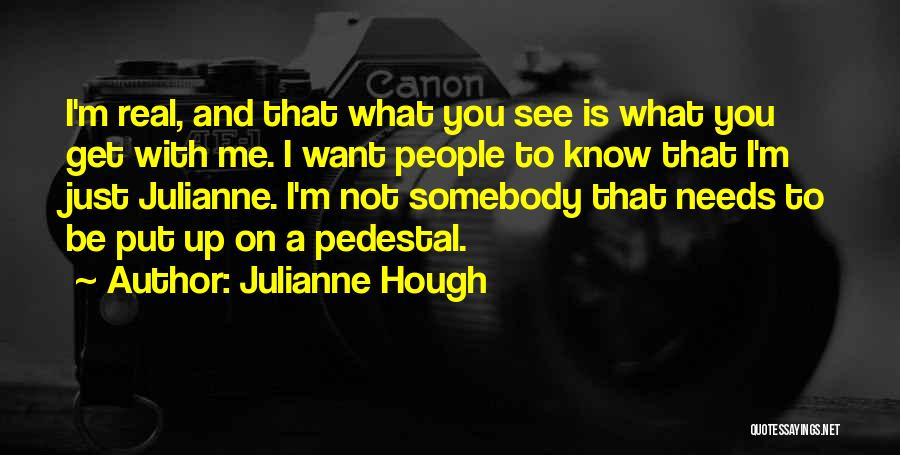 Not Know What You Want Quotes By Julianne Hough