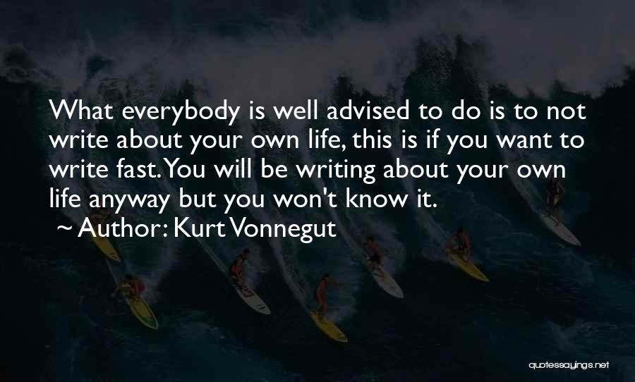 Not Know What You Want Quotes By Kurt Vonnegut