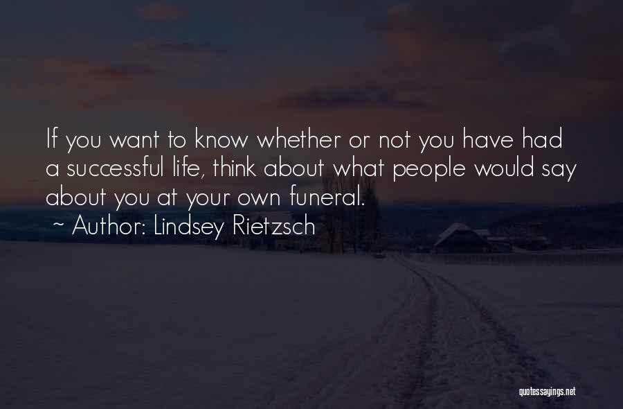 Not Know What You Want Quotes By Lindsey Rietzsch