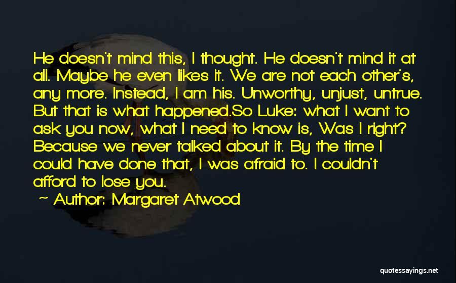 Not Know What You Want Quotes By Margaret Atwood