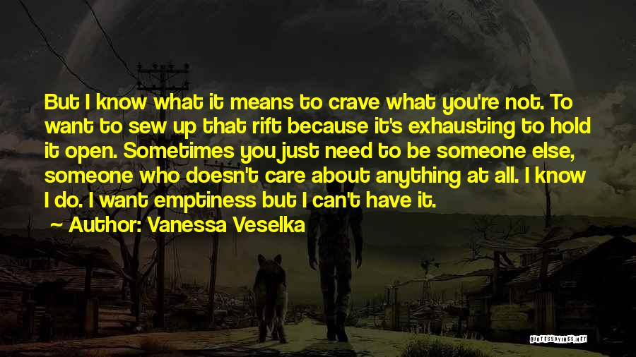 Not Know What You Want Quotes By Vanessa Veselka