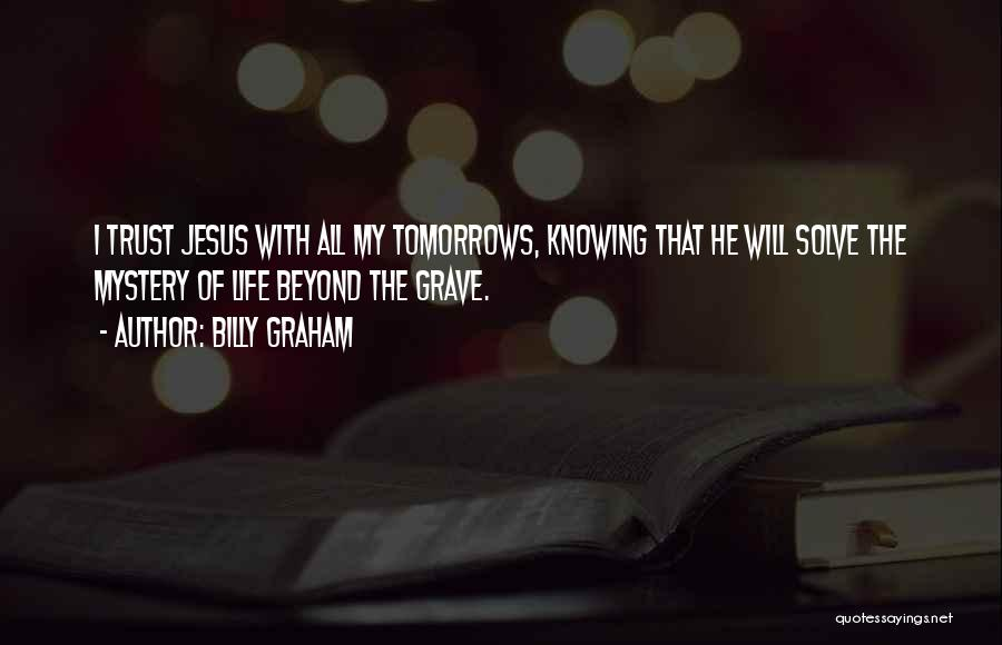 Not Knowing How To Trust Quotes By Billy Graham